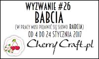 http://cherrycraftpl.blogspot.com/2017/01/wyzwanie-26-babcia.html