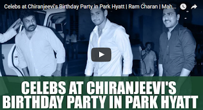 Celebs at Chiranjeevi's Birthday Party in Park Hyatt  Ram Charan  Mahesh Babu