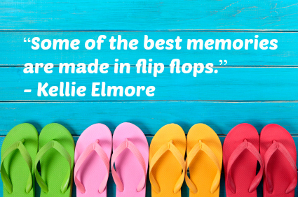 QUOTE OF THE DAY...FLIP FLOPS!