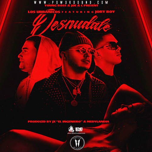 https://www.pow3rsound.com/2018/05/los-urbanicos-ft-jory-boy-desnudate.html