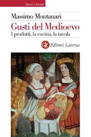 Gusti del Medioevo di Massimo Montanari