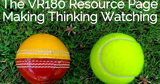 The VR180 Resource Page - Making Thinking Watching
