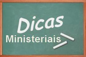 DICAS MINISTERIAIS