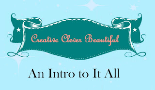 Welcome to my brand new lifestyle blog, Creative Clever Beautiful.
