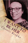 https://www.amazon.com/I-Want-Be-Her-Memoir/dp/1540828662