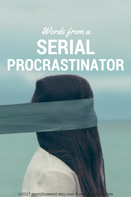 Mom2MomEd Blog: Words from a serial procrastinator