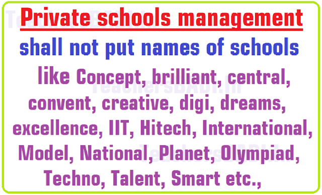 Don't Put School names like Digi/IIIT/Olympiad/Concept/Talent/e-Techno/Smart Schools etc.,