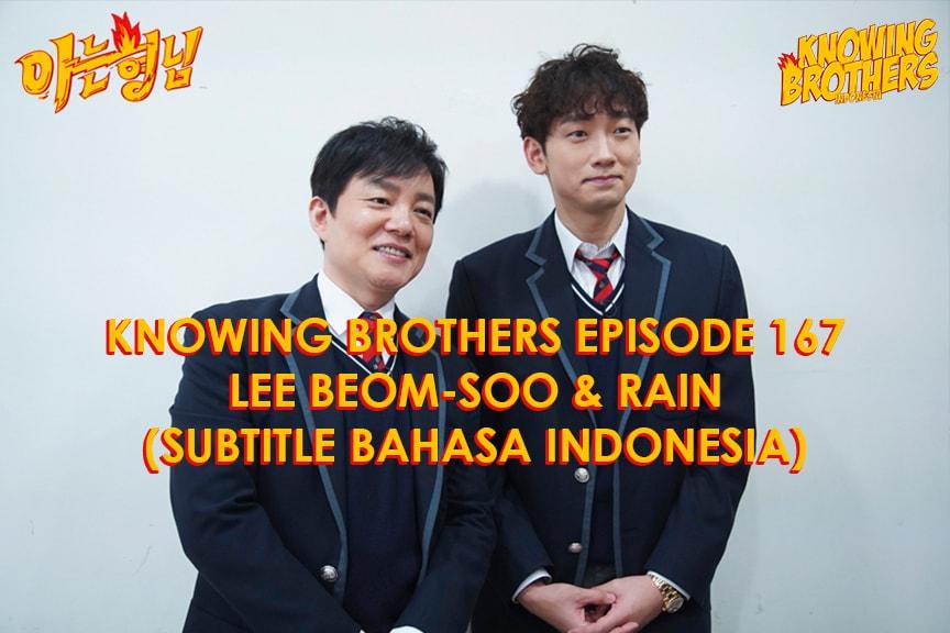 Nonton streaming online & download Knowing Brothers episode 167 bintang tamu Lee Beom-soo & Rain sub Indo