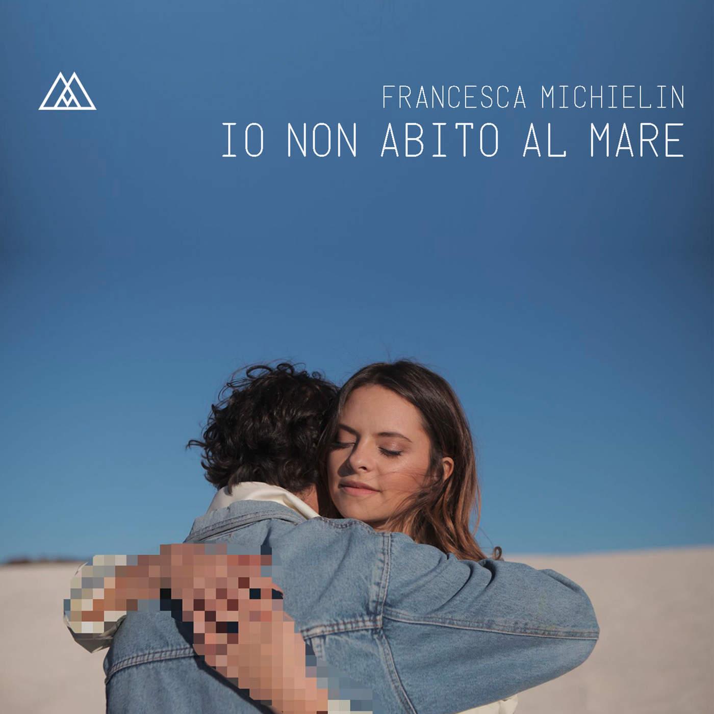 Francesca Michielin - Io non abito al mare - Single