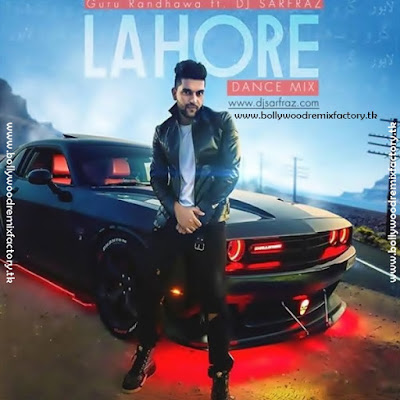 Lahore (Dance Mix)-DJ SARFRAZ