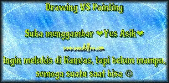 Perbedaan Menggambar Dan Melukis - Drawing or Painting?