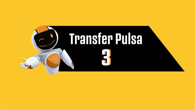 Cara Transfer Pulsa Tri 3 Dengan Mudah