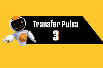 Cara Transfer Pulsa Tri (3) Dengan Mudah