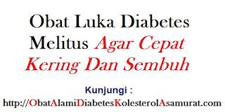 Obat Luka Diabetes Melitus agar cepat kering dan sembuh