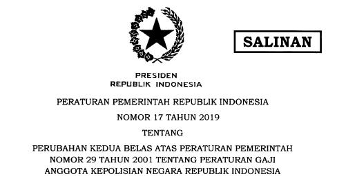 Peraturan Pemerintah PP Nomor 17 Tahun 2019 tentang Peraturan Gaji Anggota Kepolisian Negara Republik Indonesia Tahun 2019, tomatalikuang.com
