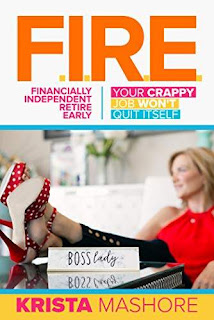 F.I.R.E.: Financially Independent Retire Early - free book promotion Krista Mashore