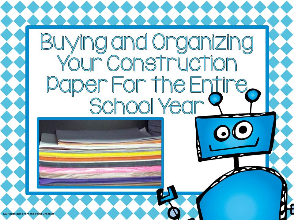 Fern Smith's Bright Ideas Blog Hop - Buying and Organizing Your Construction Paper For the School Year