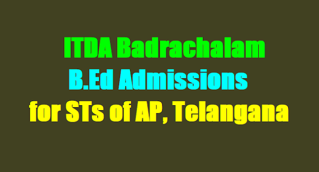 AP TS ITDA B.Ed Admissions 2017,ITDA Badrachalam B.Ed Admissions 2017,BEd application form