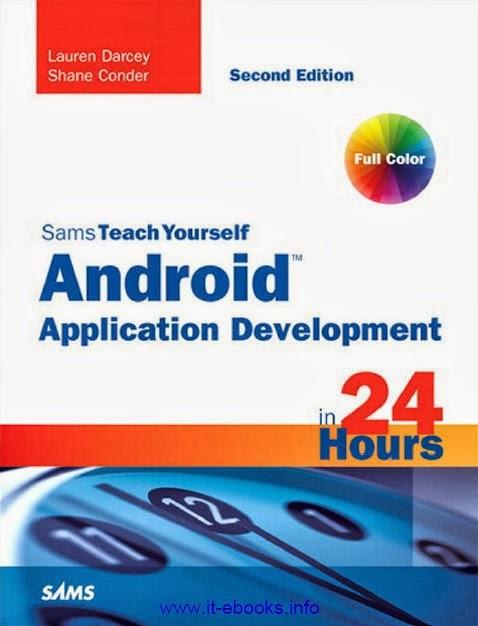 Sams Teach Yourself: Desarrollo de Aplicaciones para Android en 24 Horas, 2da Edición