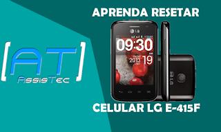 Fazer Hard-Reset (formatar) o celular LG E-415F