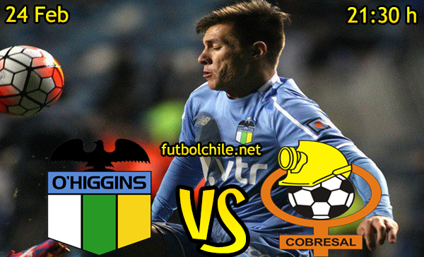 Ver stream hd youtube facebook movil android ios iphone table ipad windows mac linux resultado en vivo, online:  O'Higgins vs Cobresal