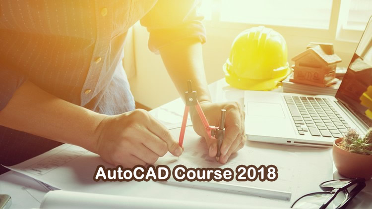 AutoCAD Course 2018 - Getting Started Quickly with AutoCAD