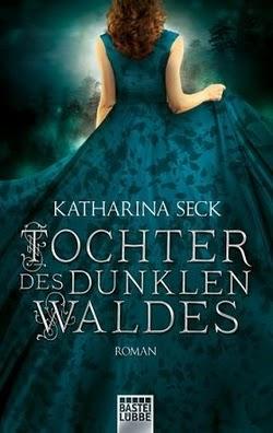 Bücherblog. Rezension. Buchcover. Tochter des dunklen Waldes von Katharina Seck. Fantasy. Bastei Lübbe.