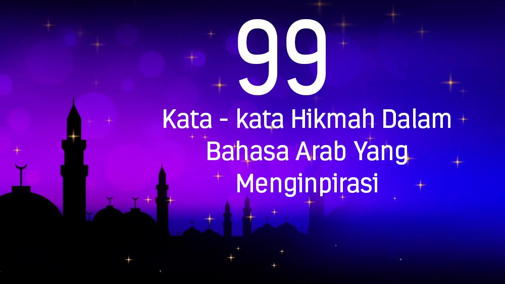 99 Kata - kata Hikmah Dalam Bahasa Arab Yang Menginpirasi