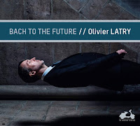Bach to the Future - Oliver Latry - La Dolce Vita