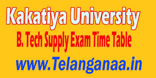 Kakatiya University B.Tech Supply Exam Time Table