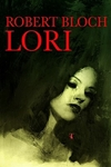 http://www.paperbackstash.com/2013/12/lori-by-robert-bloch.html