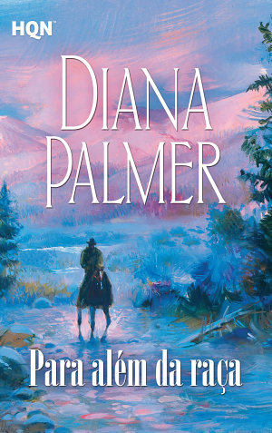 Para além da raça - Diana Palmer