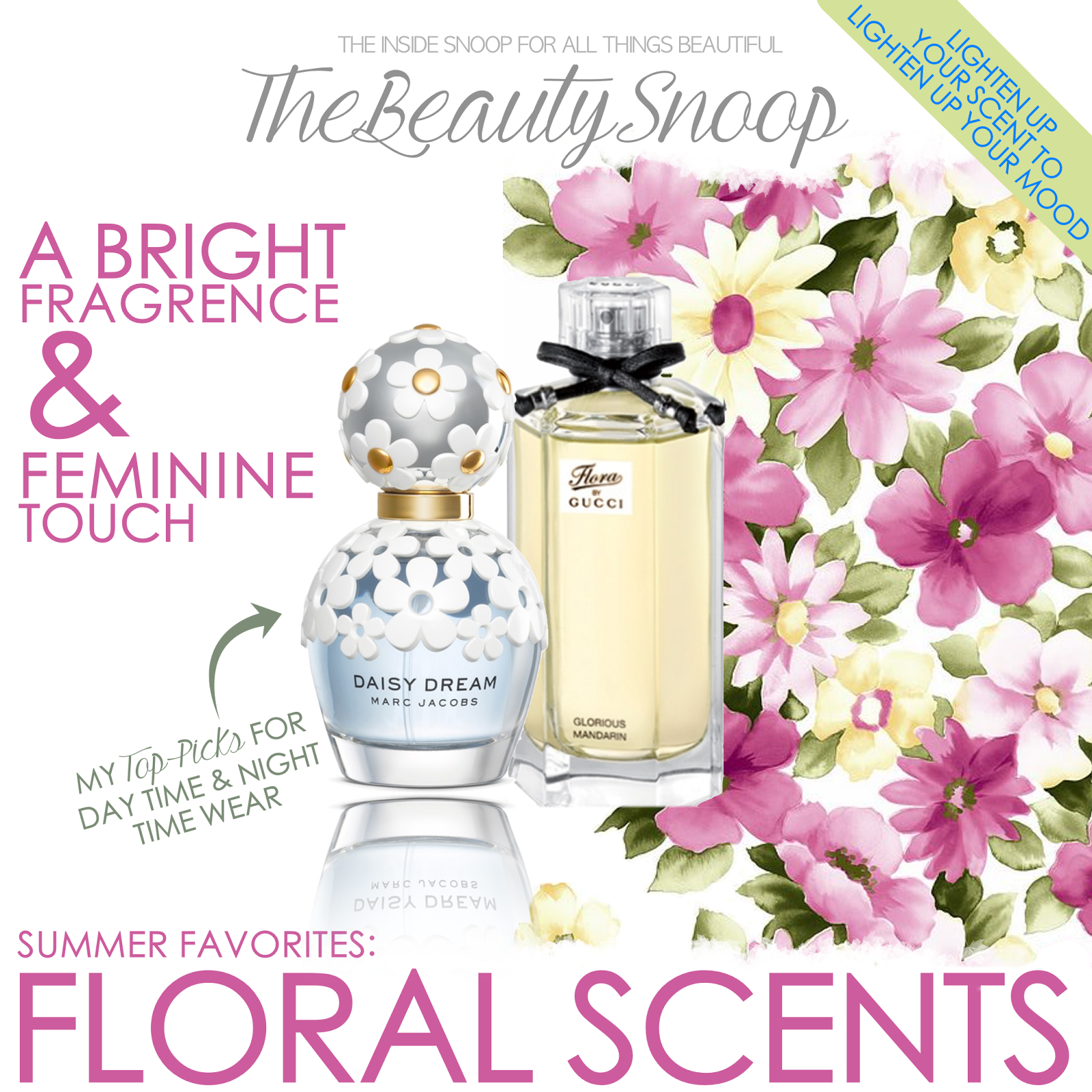 The beauty snoop your summer scent guide florals daisy dream marc jacobs review flora by gucci glorious mandarin review izmirmasajfo