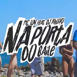 Na Porta do Baile – DJ Rhuivo feat. MC Lon
