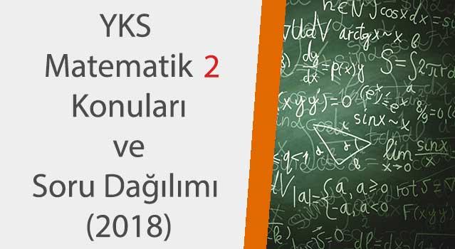 yks matematik 2 konuları 2018