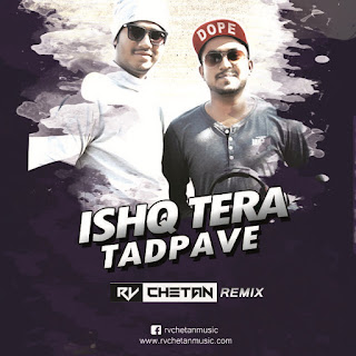 ishq-tera-tadpave-remix-rv-and-chetan-1