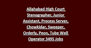 Allahabad High Court Stenographer, Junior Assistant, Process Server, Chowkidar, Sweeper, Orderly, Peon, Tube Well Operator 3495 Jobs