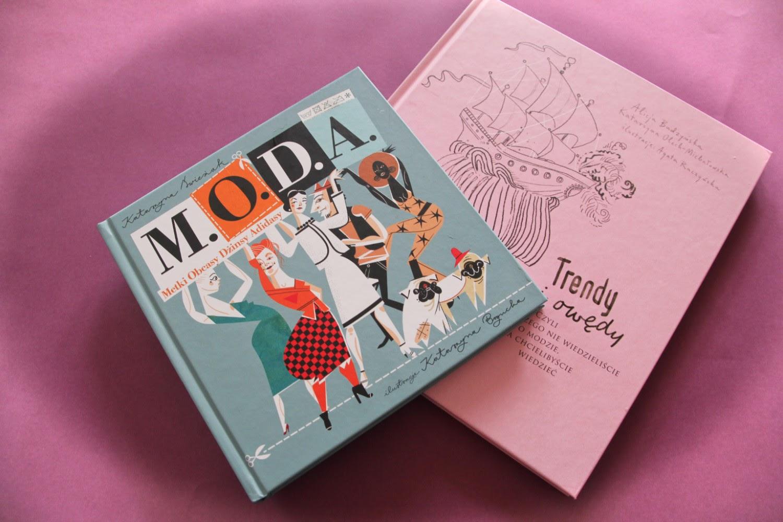 """książki o modzie """"Trendy i owędy"""" Alicja Budzyńska, Katarzyna Olech-Michałowska, Agata Raczyńska, """"M.O.D.A."""" Katarzyna Świeżak, Katarzyna Bogucka"""
