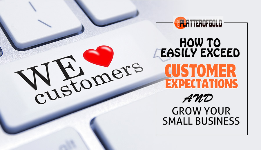 Exceeding customer expectations and grow your business