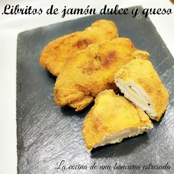 Libritos de jamón dulce y queso, receta