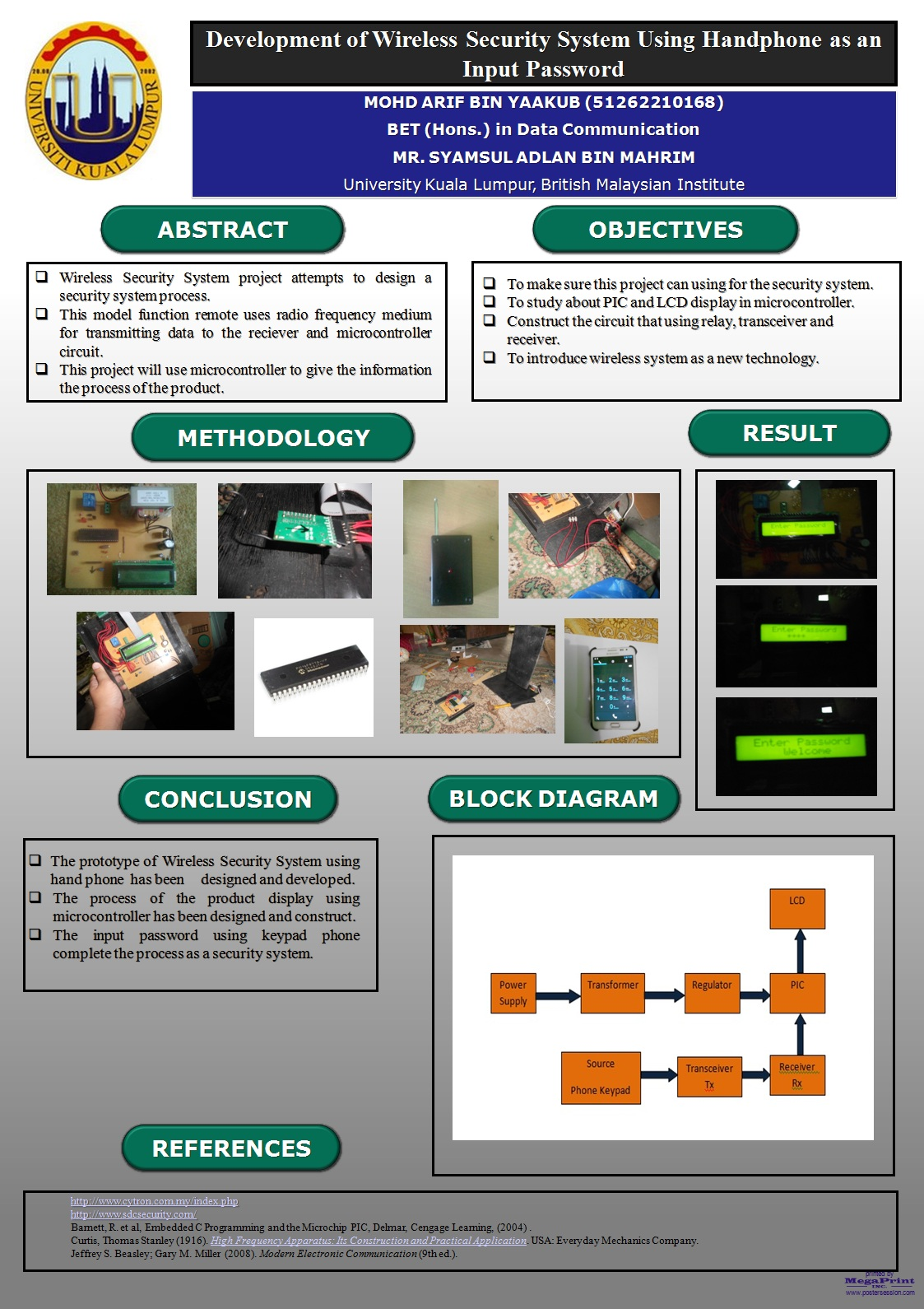 For the presentation day, we should have poster and full complete project.