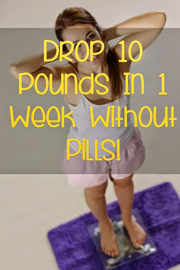 Drop 10 Pounds In 1 Week Without Pills
