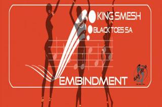 King Smesh & Black Toes SA – Embindment (Original Mix)
