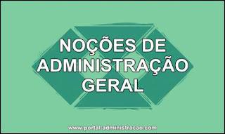 Noções de Administração Geral