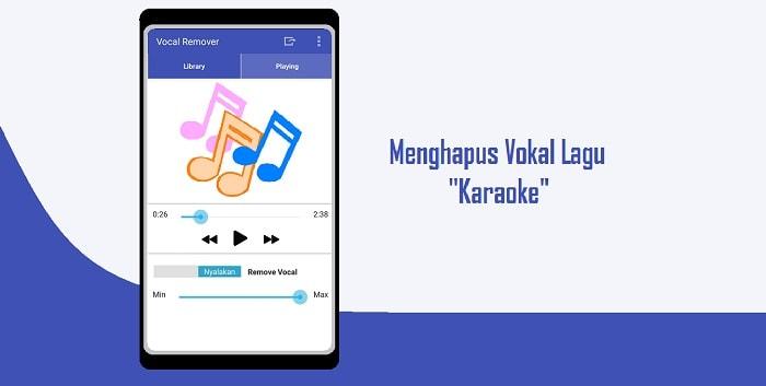 Cara Menghilangkan Vokal Suara Pada Lagu di Android Secara Cepat