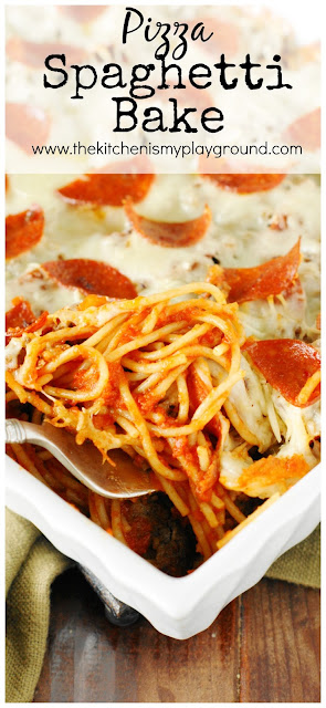 Easy Pizza Spaghetti Bake ~ enjoy the flavors of two favorites in one delicious dish! #spaghetti #spaghetticasserole #pizza #pizzacasserole #dinnerideas   www.thekitchenismyplayground.com