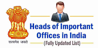 Heads of Important Offices in India 2019