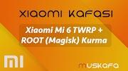 Xiaomi Mi 6 TWRP + ROOT (Magisk) Kurma