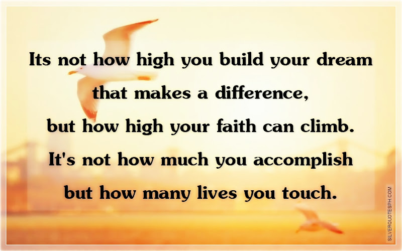 It's Not How High You Build You Dream That Makes A Difference, Picture Quotes, Love Quotes, Sad Quotes, Sweet Quotes, Birthday Quotes, Friendship Quotes, Inspirational Quotes, Tagalog Quotes
