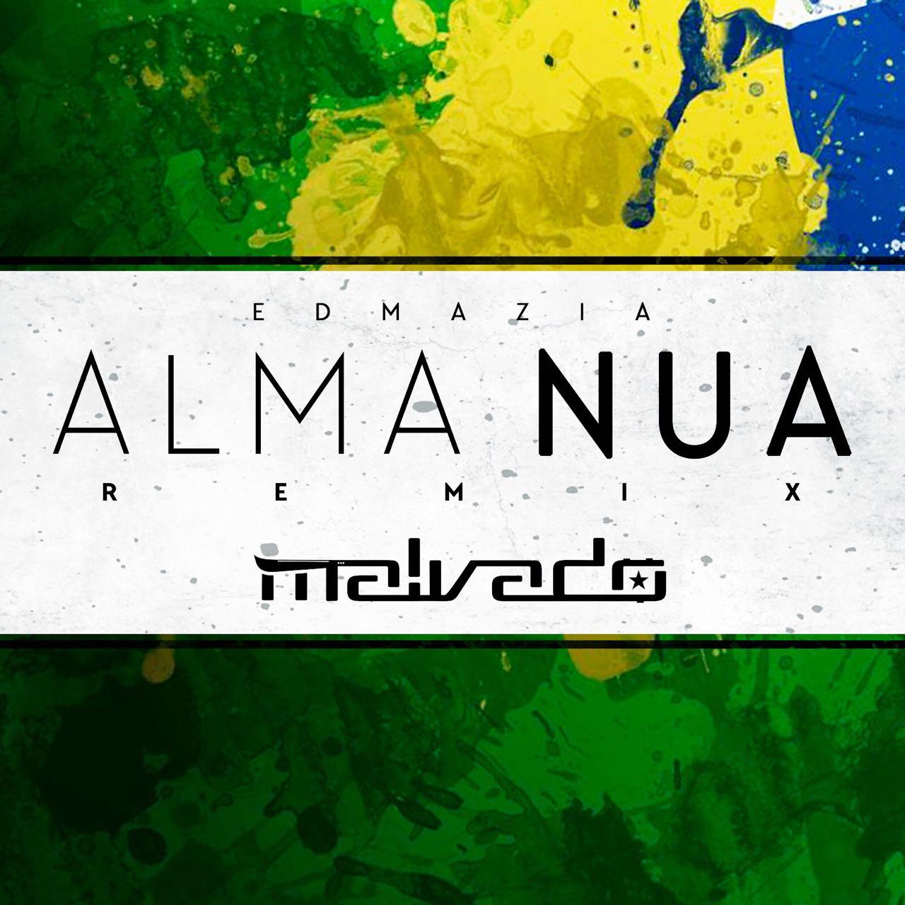 Alma Nua edmázia - alma nua (dj malvado remix) [download] - .:haylton